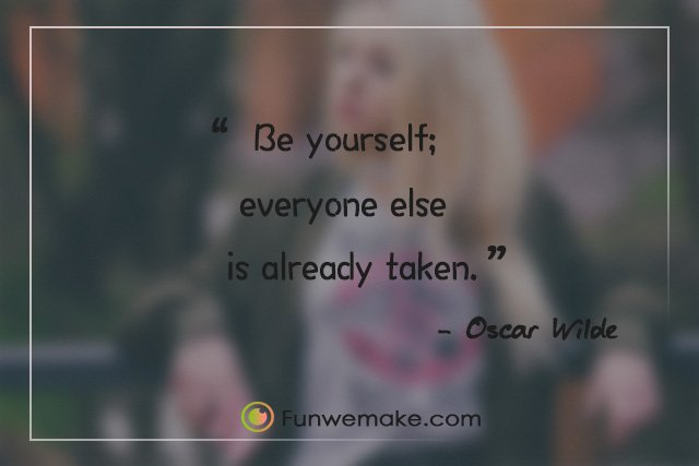 Oscar Wilde Quotes Be yourself; everyone else is already taken.