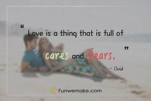 Ovid quotes Love is a thing that is full of cares and fears